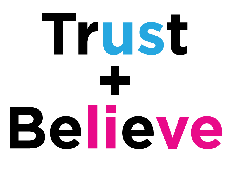 Trust + Believe